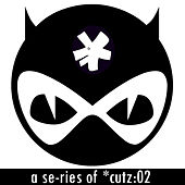 A Se-ries of *Cutz:02 by Various Artists
