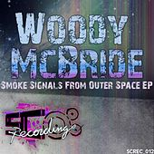Smoke Signals From Outer Space EP by Woody McBride