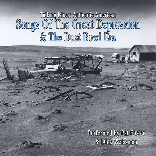 Talking Blues Authentic American Songs Of The Great Depression and Dustbowl Era by Pat Foster