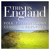 This is England - Folk, Patriotic and Classical Favorites by Various Artists