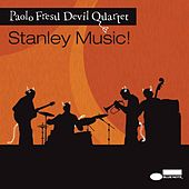 Stanley Music! by Paolo Fresu Devil Quartet