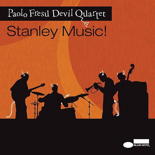 Stanley Music! by Paolo Fresu Devil Quartet
