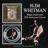 Happy Anniversary / 25th Anniversary Concert by Slim Whitman