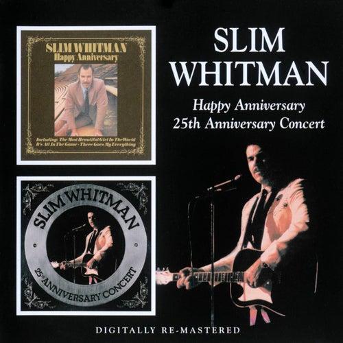 Happy Anniversary / 25th Anniversary Concert by Slim Whitman