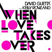 When Love Takes Over (Remixes) by David Guetta