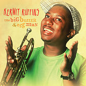 The Big Butter & Egg Man by Kermit Ruffins