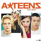Teen Spirit by A*Teens