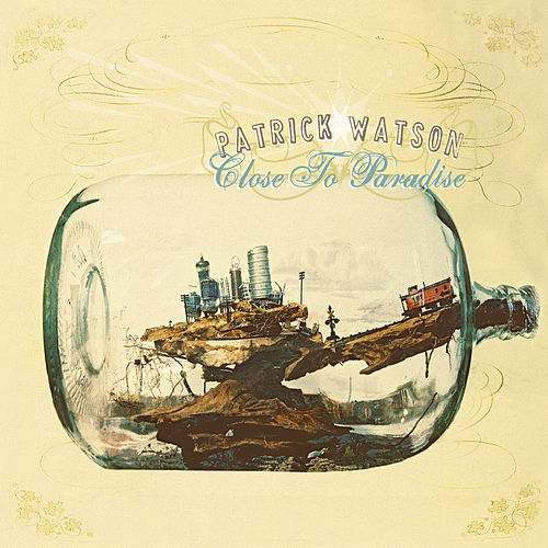 Close To Paradise by Patrick Watson