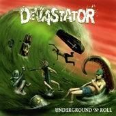 Underground'n'roll by Devastator