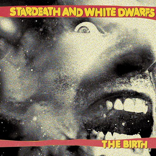 The Birth by Stardeath And White Dwarfs