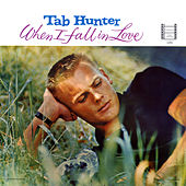 When I Fall In Love by Tab Hunter