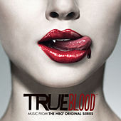 TRUE BLOOD: Music from the HBO® Original Series [Deluxe] by Various Artists