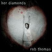 Her Diamonds by Rob Thomas