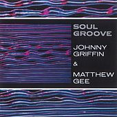 Soul Groove by Johnny Griffin