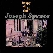 Happy All The Time by Joseph Spence
