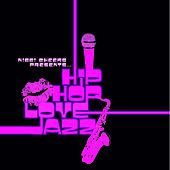 Nicci Cheeks Presents: Hip Hop Love Jazz by Various Artists
