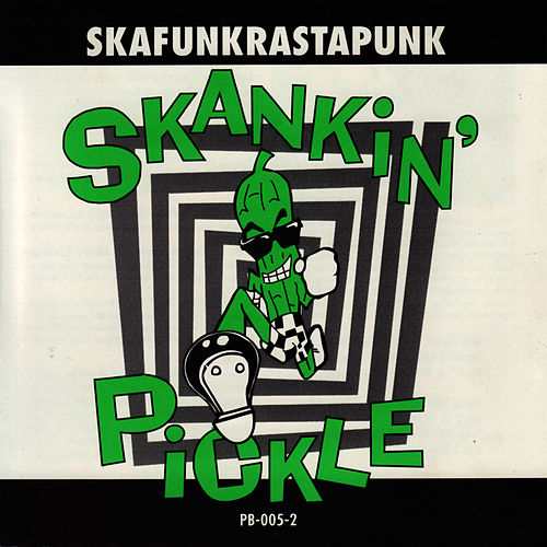 Skafunkrastapunk by Skankin' Pickle