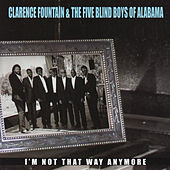 I'm Not That Way Anymore by Clarence Fountain