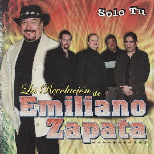 Solo Tu by La Revolucion De Emiliano Zapata