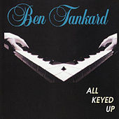 All Keyed Up by Ben Tankard