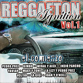 Reggaeton Ignition Vol. 1 - El Comienzo by Various Artists