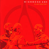 Clan Destiny by Wishbone Ash