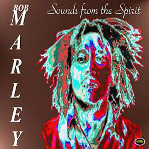 Sounds From The Spirit by Bob Marley