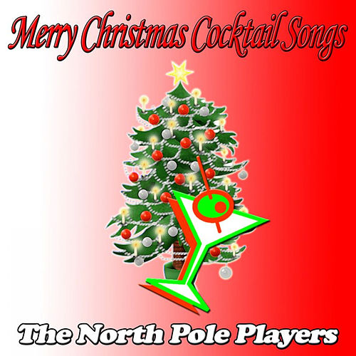 Merry Christmas Cocktail Songs by The North Pole Players