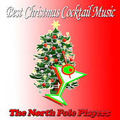 Best Christmas Cocktail Music by The North Pole Players