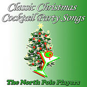 Classic Christmas Cocktail Party Songs by The North Pole Players