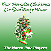 Your Favorite Christmas Cocktail Party Music by The North Pole Players