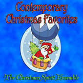 Contemporary Christmas Favorites by The Christmas Spirit Ensemble