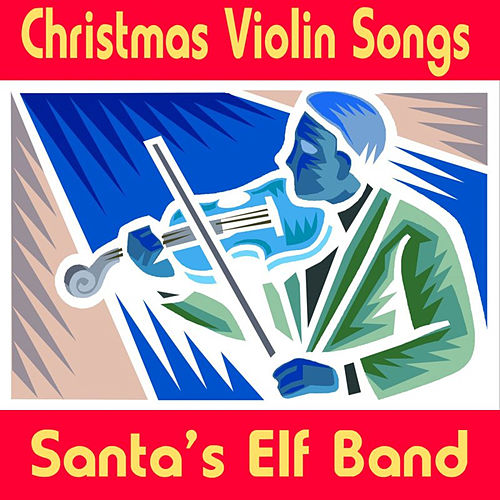 Christmas Violin Songs by Santa's Elf Band