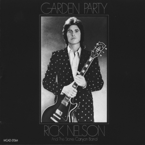 Garden Party by Rick Nelson