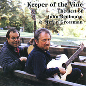 Keeper of the Vine: Best of John Renbourn and Stefan Grossman by John Renbourn