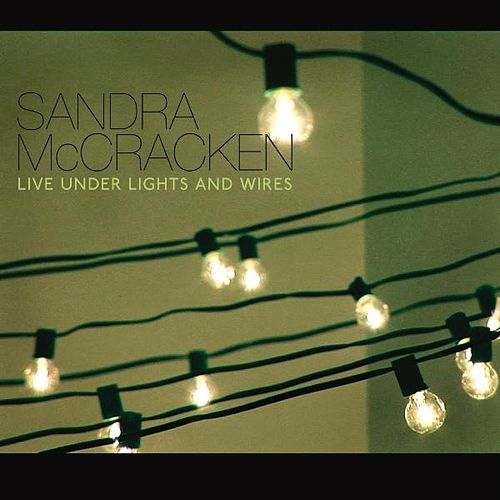 Live Under Lights and Wires by Sandra McCracken