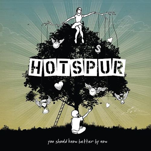 You Should Know Better By Now by Hotspur