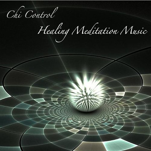 Chi Control: Music for Meditation, Relaxation Music by Healing Meditation Music