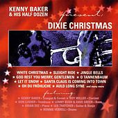 Kenny Baker & His Half Dozen Present: Dixie Christmas by Kenny Baker