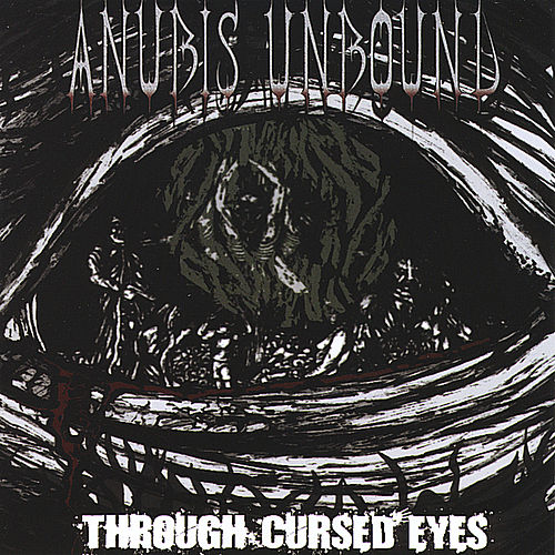 Through Cursed Eyes by Anubis Unbound