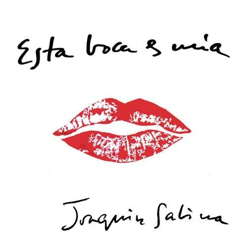 Esta Boca Es Mia by Joaquin Sabina