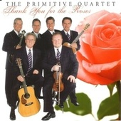 Thank You For The Roses by The Primitive Quartet