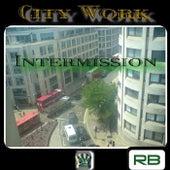 City Work - Intermission by R.B.