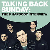 Taking Back Sunday: The Rhapsody Interview 2009 by Taking Back Sunday