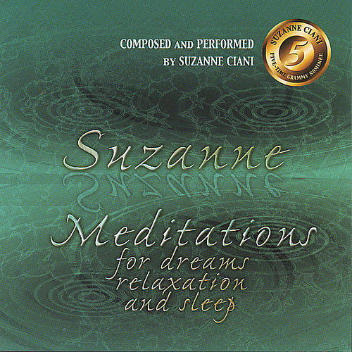 Meditations For Dreams, Relaxation And Sleep by Suzanne Ciani