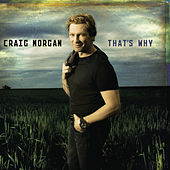 That's Why by Craig Morgan