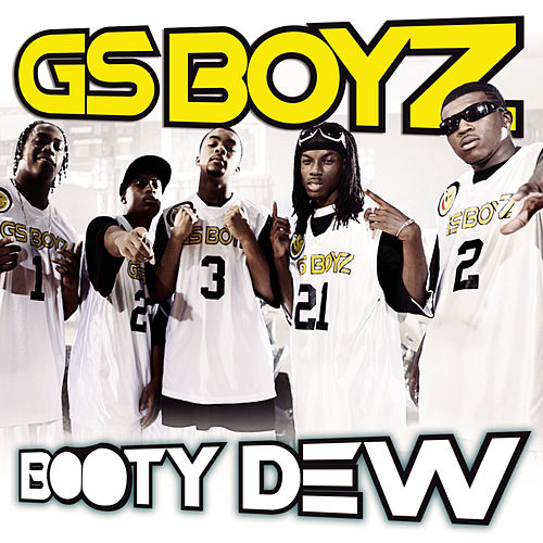 Booty Dew by GS Boyz