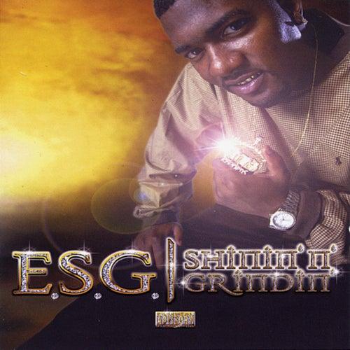 Shinin N Grindin by E.S.G.