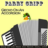 Gecko On An Accordion: Parry Gripp Song of the Week for March 31, 2009 - Single by Parry Gripp