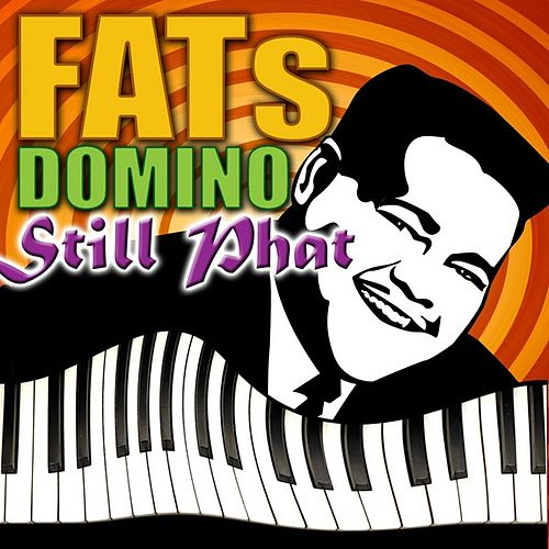 Still Phat by Fats Domino